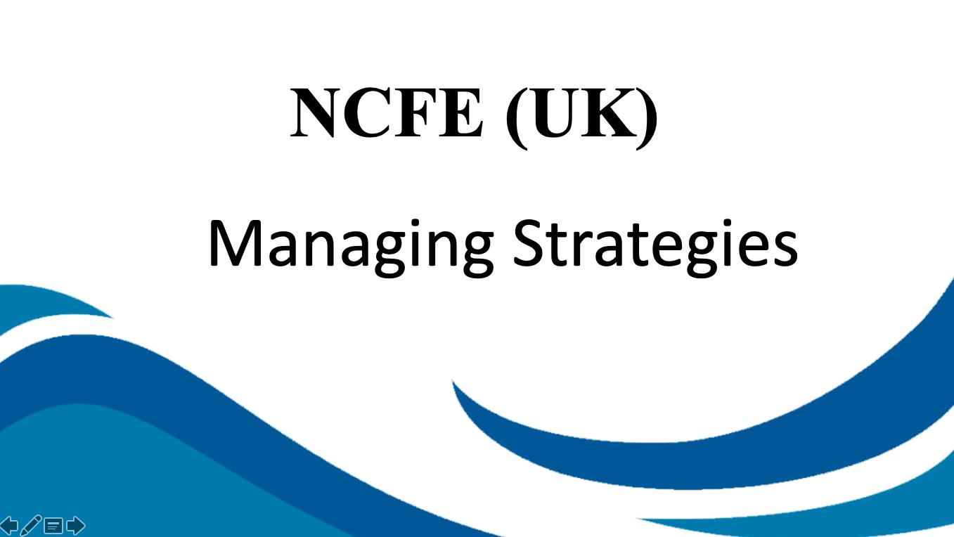 NCFE (Managing Strategies)